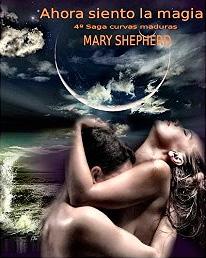 Ahora siento la magia (Saga Curvas Maduras nº 4) de Mary Shepherd