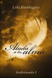 Atada a tu alma (Andrómeda I) de Lola Pereñíguez