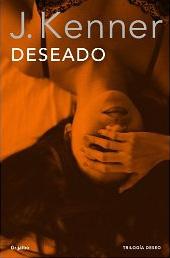 Deseado (La trilogía Deseo 1) de J. Kenner