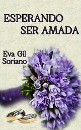 Esperando ser amada de Eva Gil Soriano