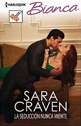 La seducción nunca miente (Bianca) de Sara Craven
