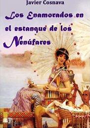Los enamorados en el estanque de los nenúfares - Detective Ciego en el Antiguo Egipto 1 de Javier Cosnava
