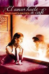 El amor huele a café de Nieves García Bautista