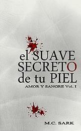 El suave secreto de tu piel (Amor y Sangre nº 1) de M.C. Sark