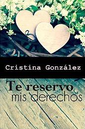 Te reservo mis derechos de Cristina González