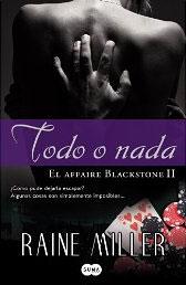 Todo o nada (El affaire Blackstone II) de Raine Miller