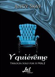Y quiéreme (Trilogía Solo Por Ti nº 2) de Angy Skay